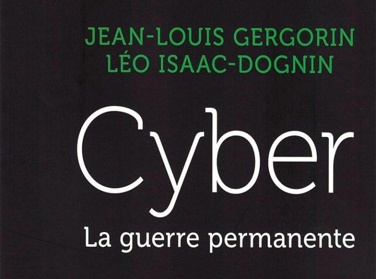 Cyber, la guerre permanente